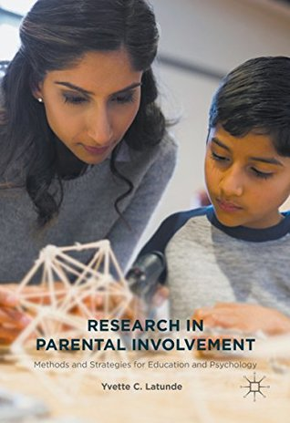 Research in Parental Involvement: Methods and Strategies for Education and Psychology