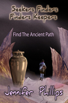 Find the ancient path (Seekers Finders Finders Keepers, #1)