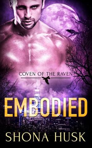 Embodied (Coven of the Raven, #3)