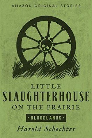 Little Slaughterhouse on the Prairie
