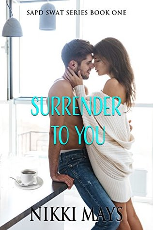 Surrender to You (SAPD SWAT, #1)