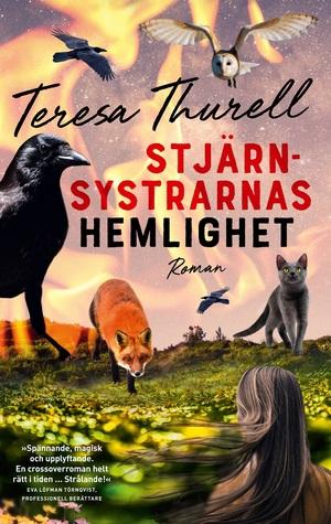 Stjärnsystrarnas hemlighet by Teresa Thurell