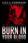 Burn in Your Blood (California Blood, #2)