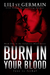 Burn in Your Blood (California Blood, #2)