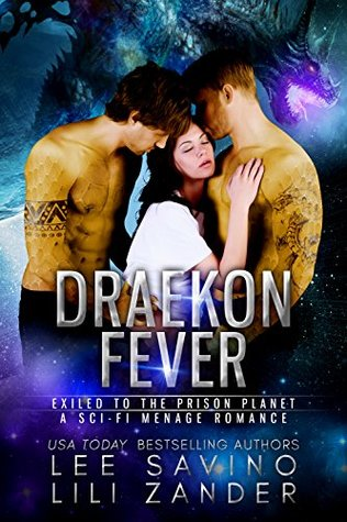 Draekon Fever (Exiled to the Prison Planet, #6)