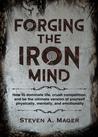 Forging the Iron Mind