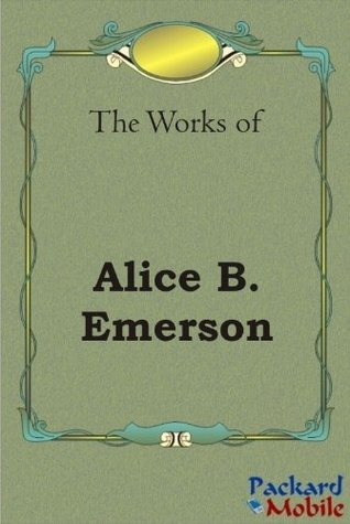 The Works: Alice B. Emerson