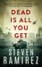 Dead Is All You Get (The Dead Series #2)