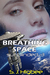 Breathing Space (Sunblinded, #3)