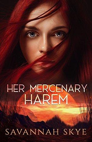 Her Mercenary Harem by Savannah Skye