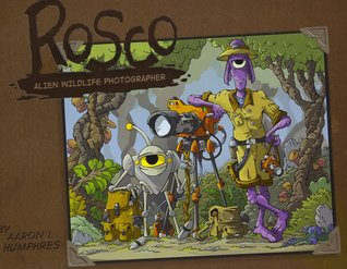 Rosco Alien Wildlife Photographer Volume 1 by Aaron L. Humphres