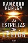 Las estrellas son legión by Kameron Hurley