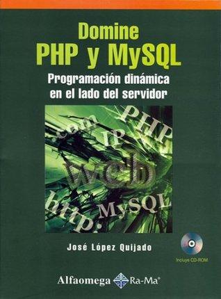 Domine PHP y MySQL - Programacion Dinamica en el Lado del Servidor