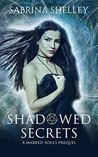 Shadowed Secrets:...