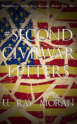 #SecondCivilWar - Letters by U. Ray Moran