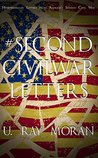 #SecondCivilWar - Letters: Letters from America's Second Civil War