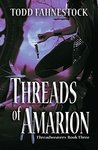 Threads of Amarion: Threadweavers, Book 3