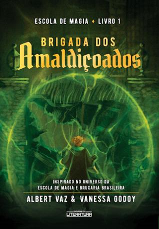 Brigada dos Amaldiçoados (Escola de Magia, #1)