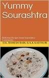 Yummy Sourashtra: Delicious Recipes from Sourashtra Community (2018)