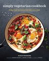 Book cover for The Simply Vegetarian Cookbook: Fuss-Free Recipes Everyone Will Love