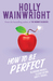 How to Be Perfect by Holly Wainwright