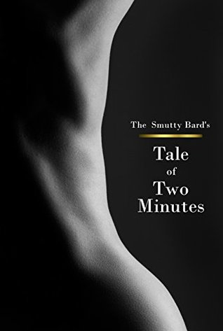 Tale of Two Minutes by Smutty Bard