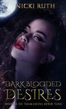Dark Blooded Desires (Bonds of Damurios #1)