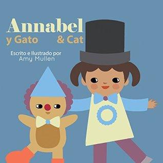 Annabel and Cat / Annabel y Gato (Xist Kids Bilingual Spanish English)