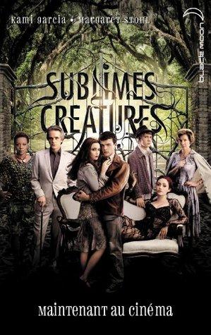 Saga Sublimes créatures - Tome 1 - 16 Lunes avec affiche du film (Saga 16 lunes)