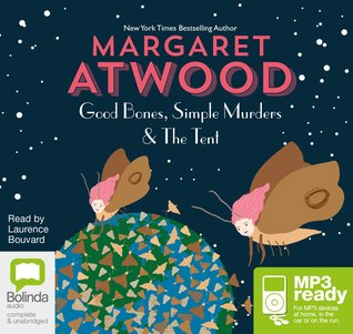 Good Bones, Simple Murders and The Tent