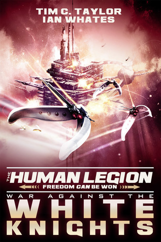 War Against the White Knights (The Human Legion, #5)