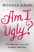 Am I Ugly? by Michelle Elman