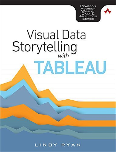 Visual Data Storytelling with Tableau: Story Points, Telling Compelling Data Narratives (Addison-Wesley Data & Analytics Series)