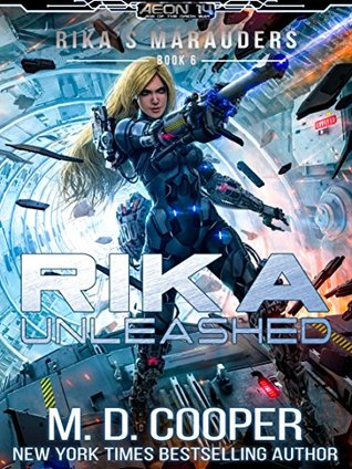 Rika Unleashed (Aeon 14: Rika's Marauders, #6)