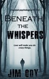 Beneath The Whispers