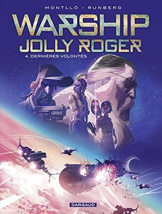 Warship Jolly Roger - tome 4: Dernières volontés
