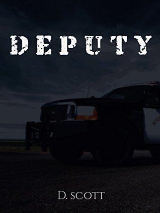 Deputy by D. Scott