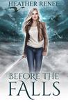 Before The Falls: A Falls Trilogy Prequel Novella (The Falls Trilogy #0.5)