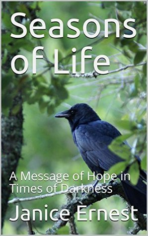 Seasons of Life: A Message of Hope in Times of Darkness