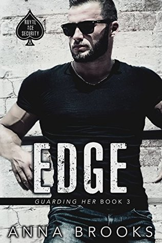 Edge (Guarding Her Book 3) by Anna Brooks