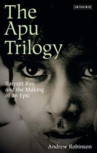 Apu Trilogy, The: Satyajit Ray and the Making of an Epic