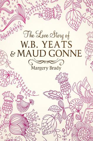 The Love Story of W.B. Yeats and Maud Gonne