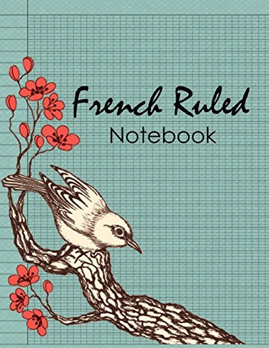 French Ruled Notebook: Handwriting Journal, Seyes Grid Paper, Writing Blank Book, Calligraphers, Kids, Student, Teacher, Workbook 120 pages