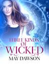 Three Kinds of Wicked (The True and the Crown, #1)