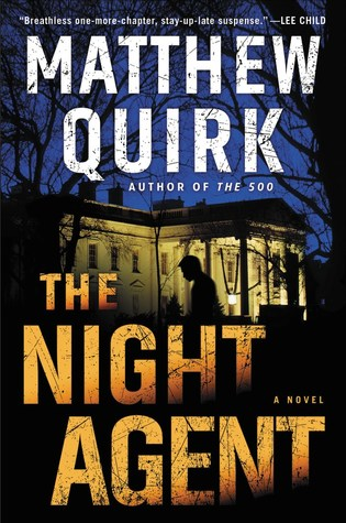 The Night Agent  - Matthew Quirk