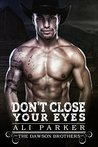 Don't Close Your Eyes (Dawson Brothers #4)