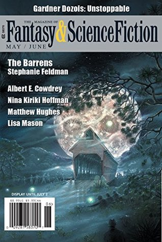 The Magazine of Fantasy & Science Fiction May/June 2018 by C.C. Finlay