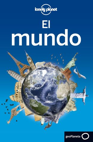 Lonely Planet El mundo par Lonely Planet, Ana Duque, David Gippini