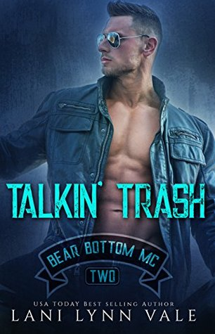 Talkin' Trash (Bear Bottom Guardians MC, #2)