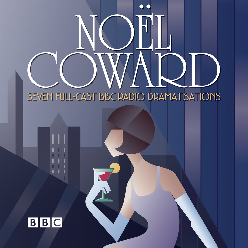 The Noel Coward BBC Radio Drama Collection: Seven BBC Radio full-cast productions